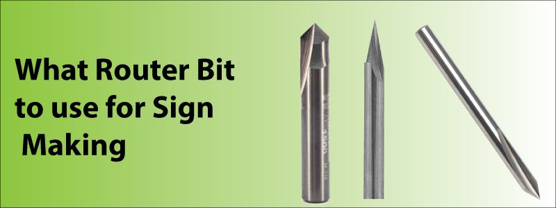 What router bit to use for sign making