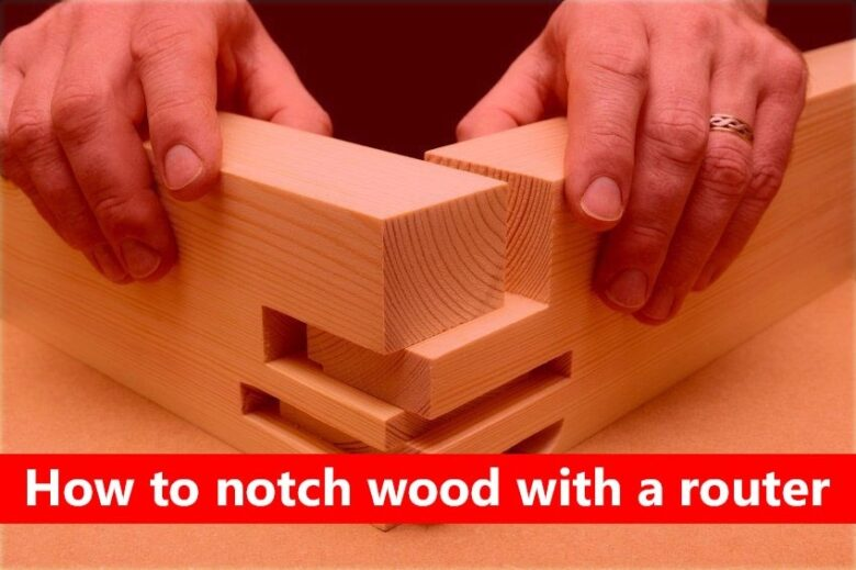 How to notch wood with a router