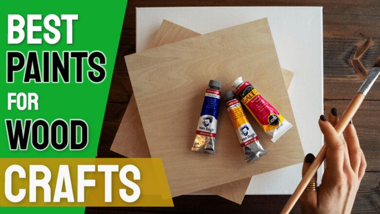best paints for wood crafts